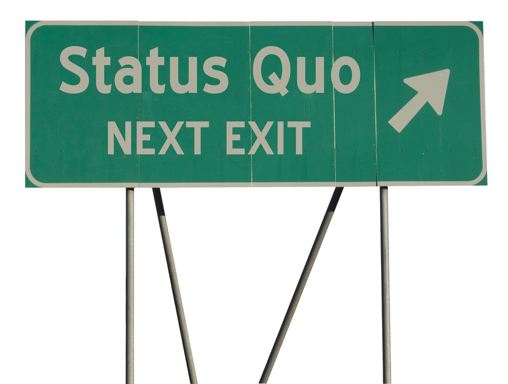 Where do you stand in the battle against the status quo?